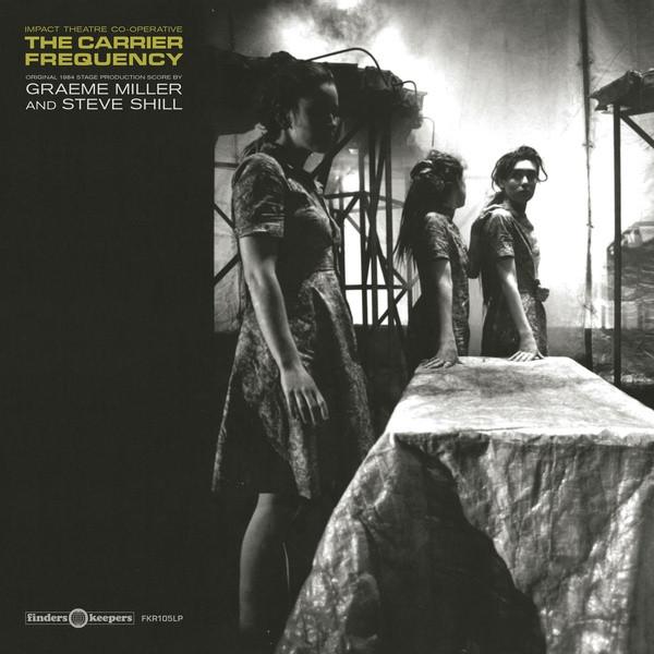 GRAEME MILLER & STEVE SHILL: The Carrier Frequency LP