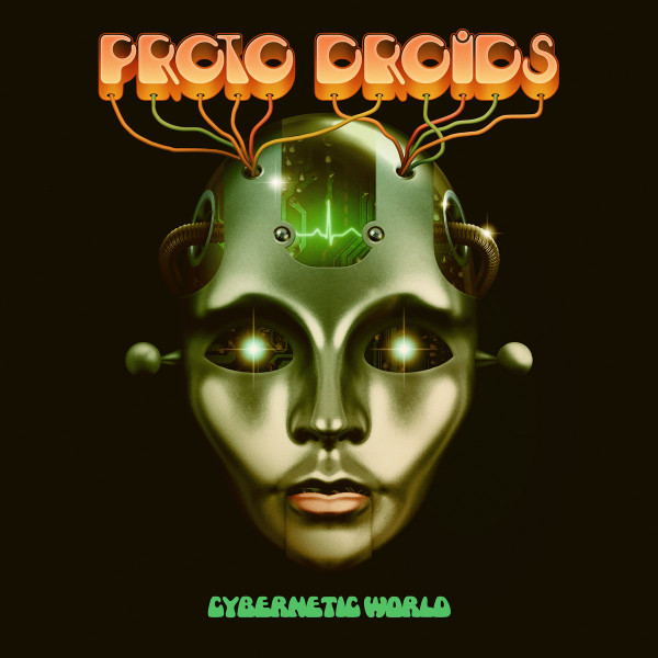 PROTO DROIDS: Cybernetic World (Leaking Oil) LP