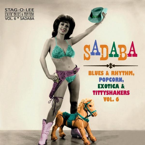 "V/A: Sadaba: Blues & Rhythm, Popcorn, Exotica & Tittyshakers Vol. 6 10"""
