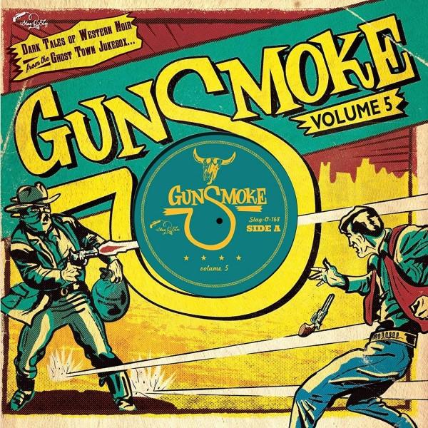 "V/A: Gunsmoke Volume 6: Dark Tales Of Western Noir From A Ghost Town Jukebox 10"""