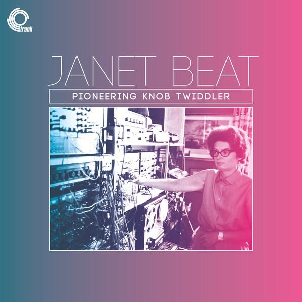 JANET BEAT: Pioneering Knob Twiddler LP