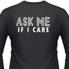 Ask Me If I Care Biker T-Shirt