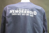 If You Are Not A Hemorrhoid Then Get Off My Ass blue shirt