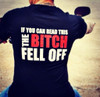 If You Can Read This The Bitch Fell Off T-Shirt