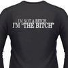 "I'm Not A Bitch I'm ""The Bitch"" Biker T-Shirts"