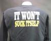 It Wont Suck Itself T-Shirt