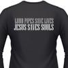 Loud Pipes Save Lives Jesus Saves Souls Shirt