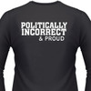 POLITICALLY INCORRECT and PROUD Biker T-Shirts