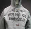 How did you guess that I rode a motorcycle XXL Hoodie