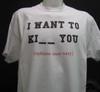 i want to ki__ you white shirt