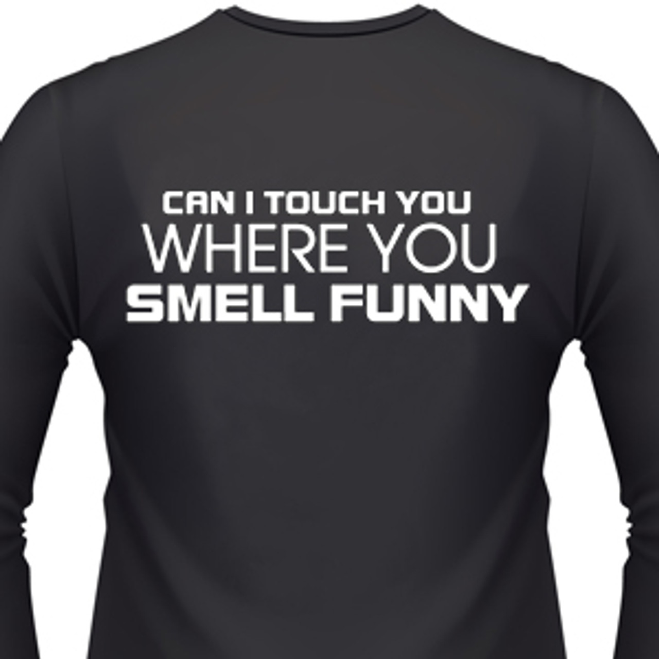 2b2ba1de1 Can I Touch You Where You Smell Funny Biker T-Shirt and motorcycle shirts