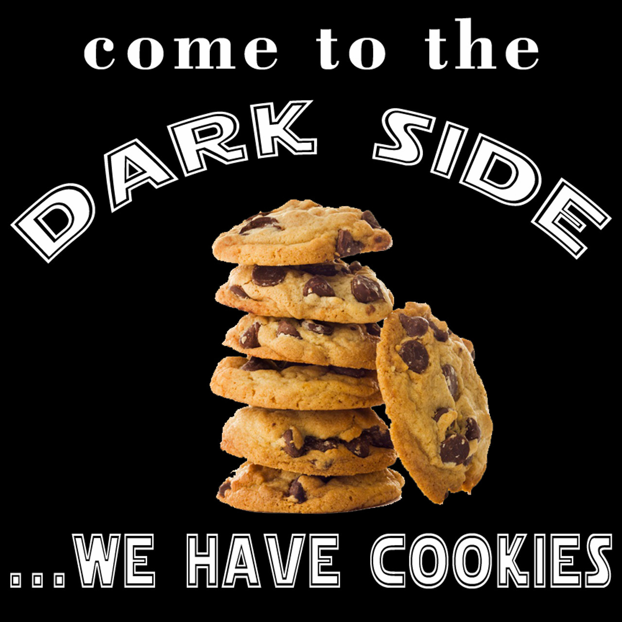 come_to_the_dark_side_we_have_cookies_ts