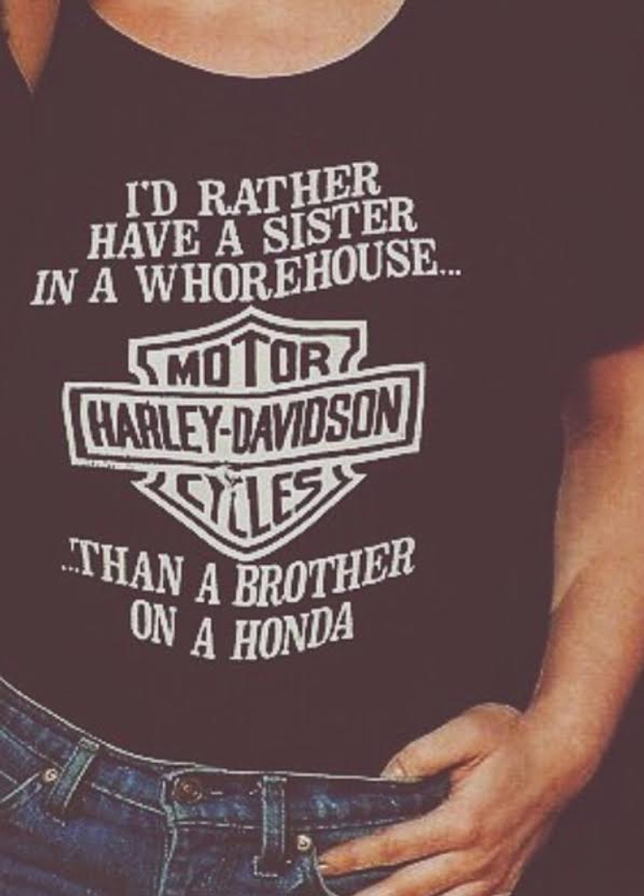 39a33a092 I'D Rather Have A Sister In A Whorehouse Than A Brother On A Honda T-Shirt  and motorcycle shirts