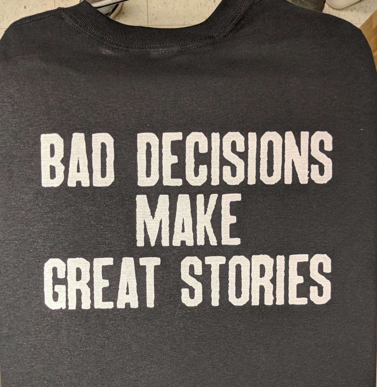Hoodie Be Unique Me Bad Decisions Make Great Stories
