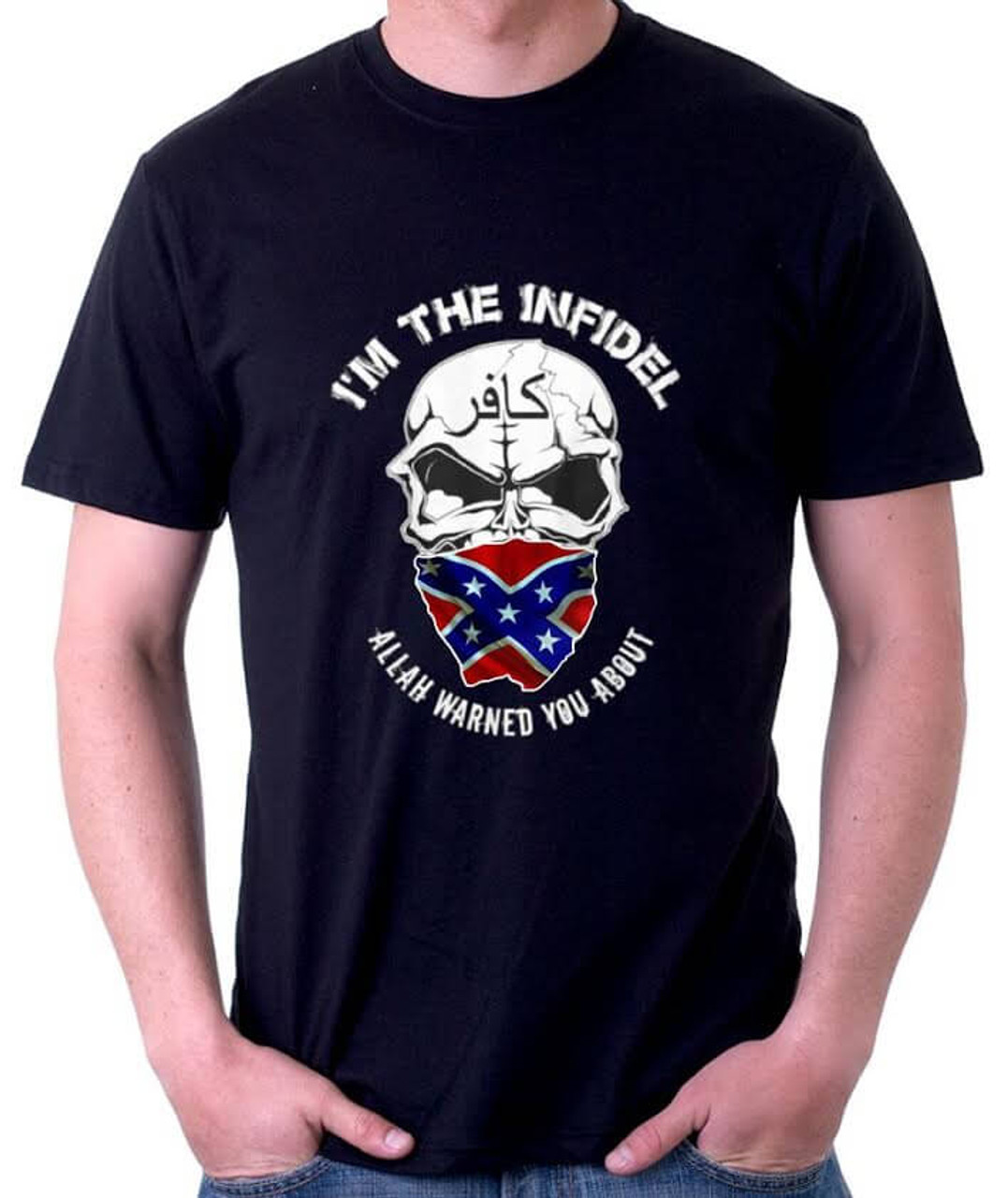 I'M THE INFIDEL ALLAH WARNED YOU ABOUT Rebel Flag T-Shirt