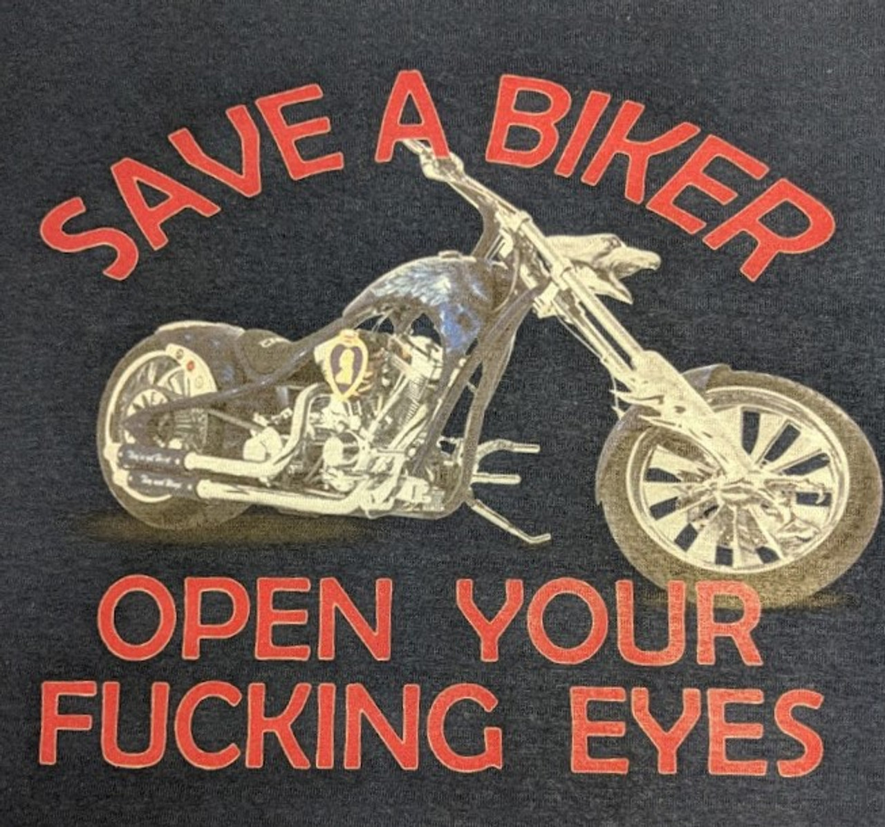 67ec4d205 Save a Biker Open Your Fucking Eyes T-Shirt and motorcycle shirts