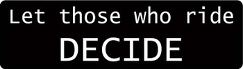 Let Those Who Ride Decide Motorcycle Helmet Sticker
