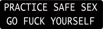Practice Safe Sex Go Fuck Yourself Motorcycle Helmet Sticker