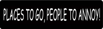 Places to Go People to Annoy Motorcycle Helmet Sticker