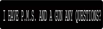 I Have P.M.S. and a Gun Any Questions Motorcycle Helmet Sticker