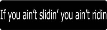 If You Ain't Slidin' You Ain't ridin Motorcycle Helmet Sticker