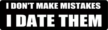 I Don't Make Mistakes I Date Them Motorcycle Helmet Sticker