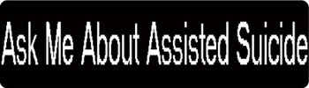 Ask Me About Assisted Suicide Motorcycle Helmet Sticker