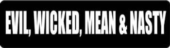 Evil, Wicked, Mean & Nasty Motorcycle Helmet Sticker