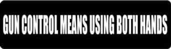 Gun Control Means Using Both Hands Motorcycle Helmet Sticker