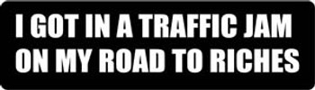 I Got In A Traffic Jam On My Road To Riches Motorcycle Helmet Sticker