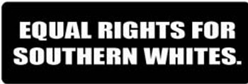 EQUAL RIGHTS FOR SOUTHERN WHITES Motorcycle Helmet Sticker
