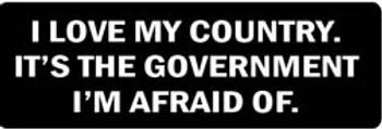 I LOVE MY COUNTRY. IT'S THE GOVERNMENT I'M AFRAID OF Motorcycle Helmet Sticker