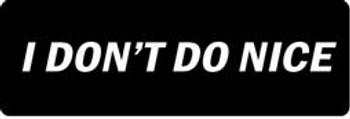 I DON'T DO NICE Motorcycle Helmet Sticker