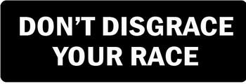 Don't Disgrace Your Race Motorcycle Helmet Sticker