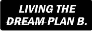 LIVING THE DREAM PLAN B Motorcycle Helmet Sticker