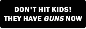 DON'T HIT KIDS! THEY HAVE GUNS NOW Motorcycle Helmet Sticker