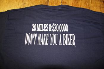 $20,000 Don't Make You A Biker on a blue T-Shirt