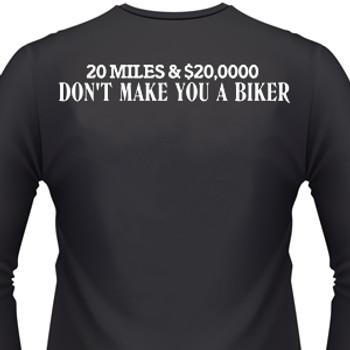 $20,000 Don't Make You A Biker T-Shirts