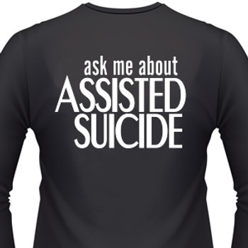 Ask Me About Assisted Suicide Biker T-Shirt