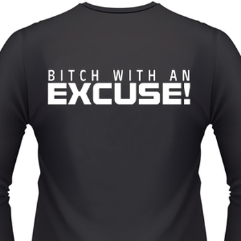 Bitch With An Excuse Biker T-Shirt