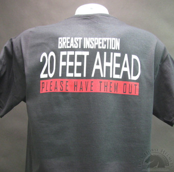 BREAST INSPECTION 20 FEET AHEAD. PLEASE HAVE THEM OUT