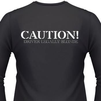 Caution! Driver Legally Blonde Biker T-Shirt
