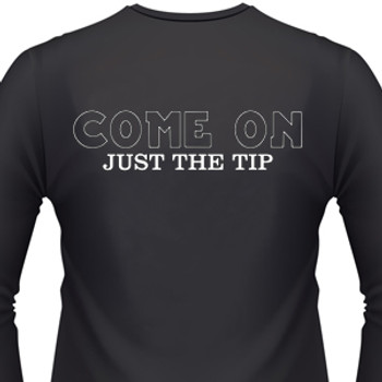 Come On, Just The Tip Biker T-Shirt