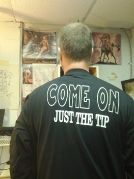 COME ON, JUST THE TIP Shirt in Action!