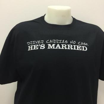 Drivers Carries No Cash. He's Married Biker T-Shirt