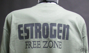 Estrogen Free Zone Shirt
