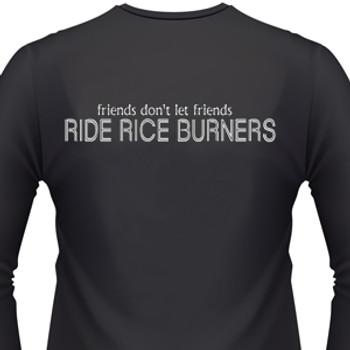Friends Don't Let Friends Ride Rice Burners Biker T-Shirt