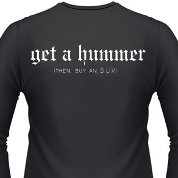 Get A Hummer Then, Buy An S.U.V. Biker T-Shirt