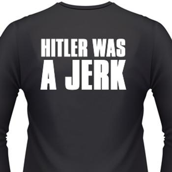 Hitler Was A Jerk Biker T-Shirt