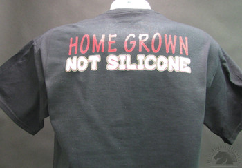 HOME GROWN NOT SILICONE